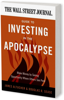 Book cover image: The Wall Street Journal Guide to Investing in the Apocalypse: Make Money by Seeing Opportunity Where Others See Peril