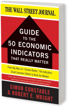 """Book cover image: The WSJ Guide to the 50 Economic Indicators That Really Matter: From Big Macs to """"Zombie Banks,"""" the Indicators Smart Investors Watch to Beat the Market"""