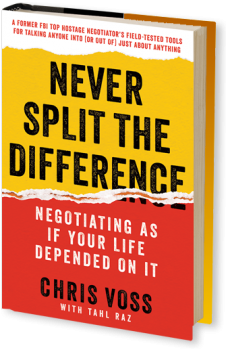 Book cover image: Never Split the Difference: Negotiating As If Your Life Depended On It