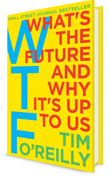 Book cover image: WTF?: What's the Future and Why It's Up to Us   Wall Street Journal Bestseller