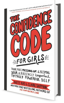 Book cover image: The Confidence Code for Girls: Taking Risks, Messing Up, and Becoming Your Amazingly Imperfect, Totally Powerful Self | #1 New York Times Bestseller
