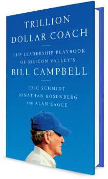 Book cover image: Trillion Dollar Coach: The Leadership Playbook of Silicon Valley's Bill Campbell   New York Times Bestseller   #1 Wall Street Journal Bestseller   USA Today Bestseller