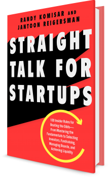Book cover image: Straight Talk for Startups 100 Insider Rules for Beating the Odds—From Mastering the Fundamentals to Selecting Investors, Fundraising, Managing Boards, and Achieving Liquidity