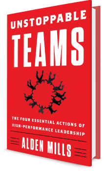 Book cover image: Unstoppable Teams: The Four Essential Actions of High-Performance Leadership